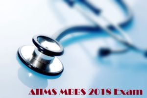 AIIMS MBBS 2018 Exam Info