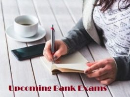 Check details about upcoming bank exams 2020-21 here